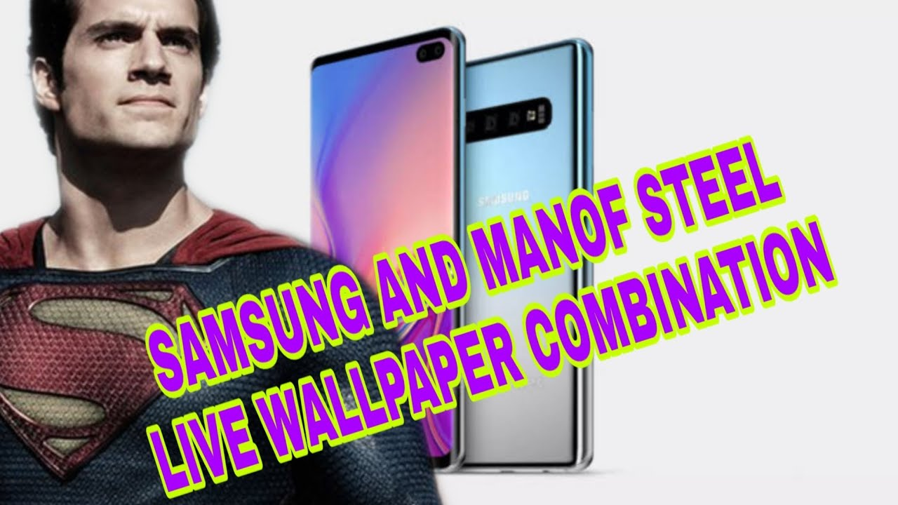 Samsung S10plus Man Of Steel Live Wallpaper Combination Youtube