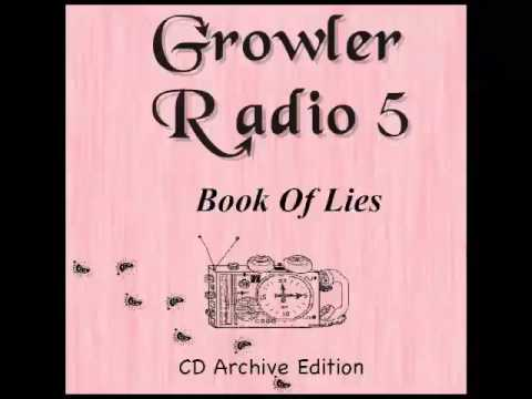 The Growler Tapes: Growler Radio 5: Book of Lies