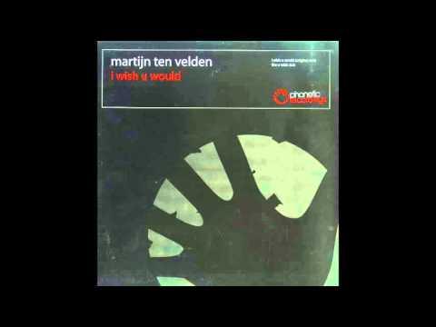 Martijn ten Velden - I Wish You Would (Whelan & Di Scala Remix)