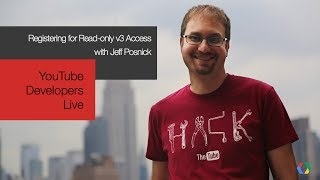 YouTube Developers Live: Registering for Read-only v3 Access thumbnail