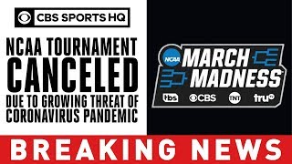 2020 NCAA Tournament canceled due to growing threat of coronavirus pandemic | CBS Sports HQ