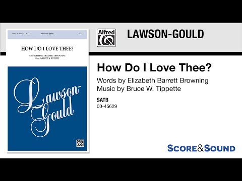 How Do I Love Thee?, by Bruce W. Tippette – Score & Sound