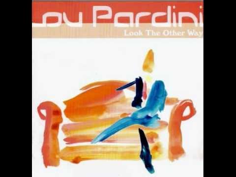 Lou Pardini - Better Late Then Never