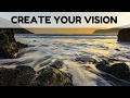 How to Create Your Vision for Your Life