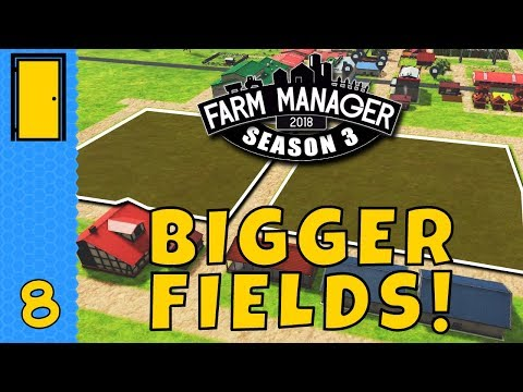 BIGGER FIELDS! in Farm Manager 2018! - Season 3 Part 8 - Let's Play Farm Manager 2018