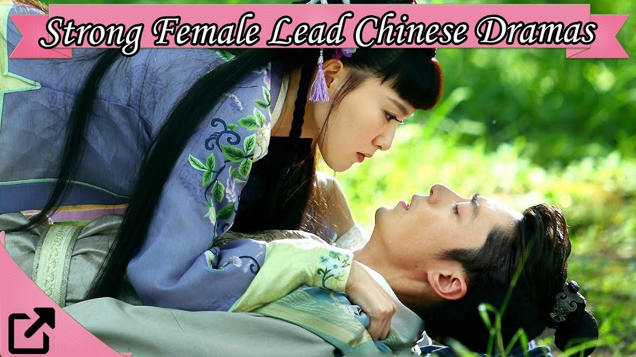 Top 20 Strong Female Lead Chinese Dramas 2019 (All The Time)