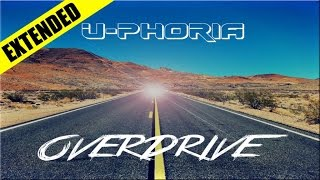 U-Phoria - Overdrive (Original Extended Mix)