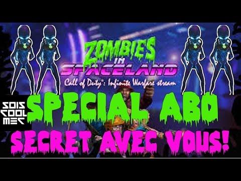 Spécial Abo! Je Fait le Secret Spaceland Avec Vous! CoD IW Zombie! Go 13K! ^^