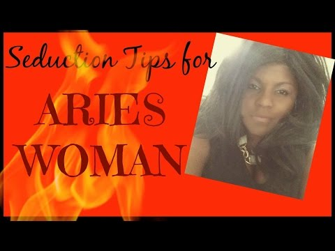 How To Seduce And Aries Woman