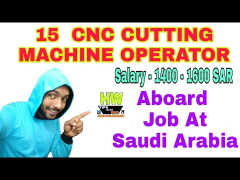 15 CNC Cutting Machine Operator Post Vacancy, Abroad Jobs At Saudi Gulf Country