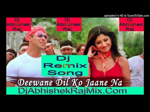 Deewane Dil Ko Jaane Ja Khi Aaram Nhi Love Song Dj Remix Mix By Dj Abhishek Raj Marukiya (Madhubani)