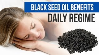 Black seed oil benefits - daily regime