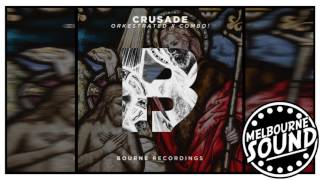 Orkestrated x COMBO! - Crusade [Bourne Recordings]