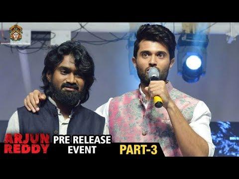 Arjun Reddy Movie Pre Release Event | Part 3 | Vijay Devarakonda | Shalini | Bhadrakali Pictures