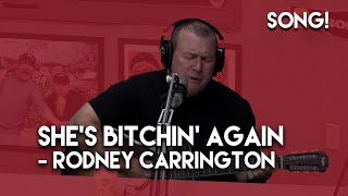 She's Bitchin Again - Rodney Carrington