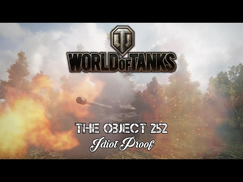 World of Tanks - The Object 252 - Idiot-Proof
