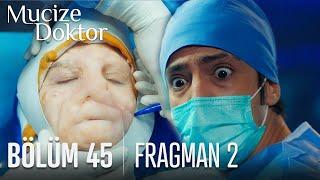 Mucize Doktor 45. Bölüm 2. Fragmanı