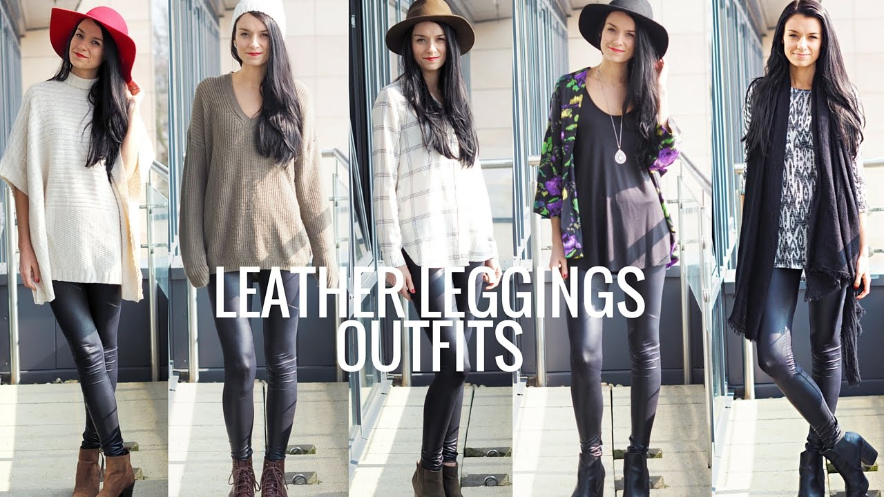 How To Style Faux Leather Leggings 6 Outfit Ideas Youtube