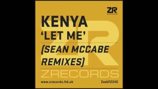 Download Kenya - Let Me (Sean McCabe Main Vocal Remix) MP3 song and Music Video
