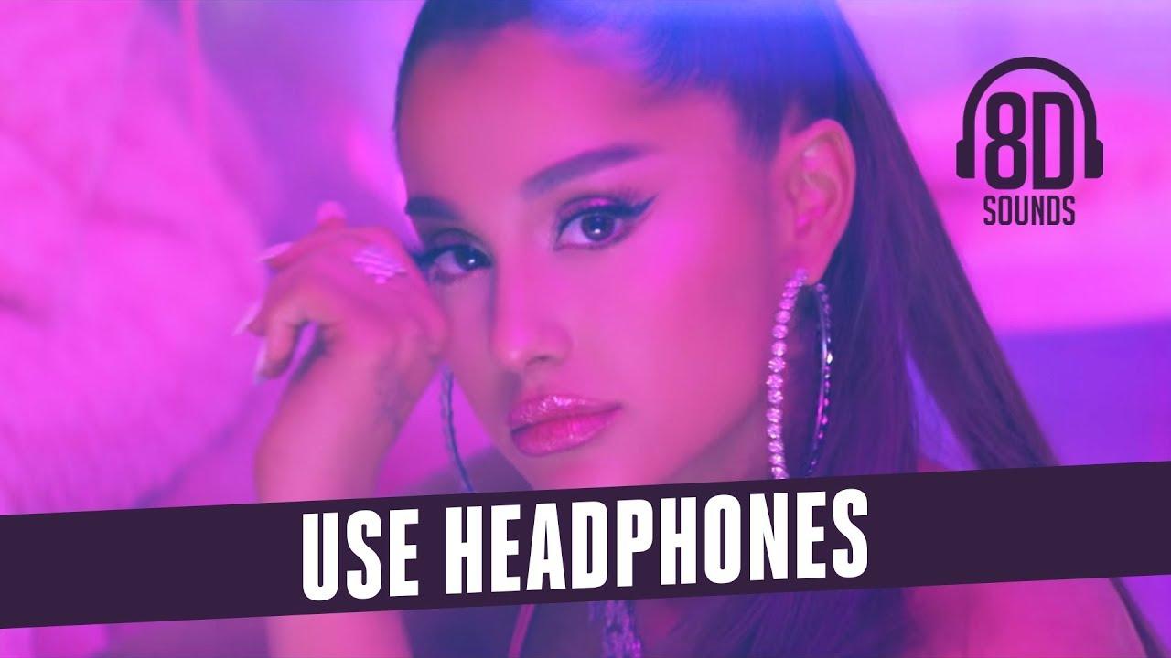 Download Ariana Grande - Needy (8D AUDIO)