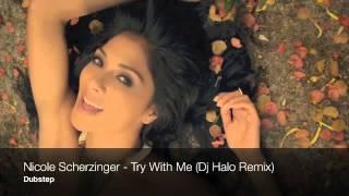 DJ Halo Remix Nicole Scherzinger - Try With Me (DUBSTEP)
