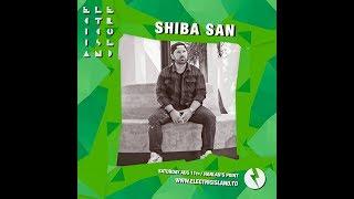 SHIBA SAN @ Electric Island (Toronto) [11-AUG-18] (Clip 1)