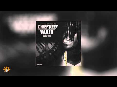 Chief Keef - Wait