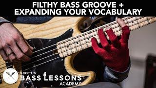 Filthy Bass Groove Deconstruction + Expanding Your Vocabulary /// Scott