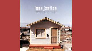 Watch Lone Justice This World Is Not My Home video