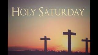 Holy Saturday 4.11.20