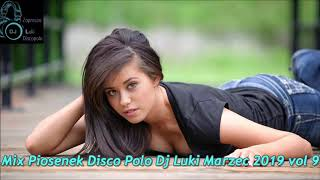 ❤️★Mix Piosenek Disco Polo Dj Luki Marzec 2019 vol 9★💙