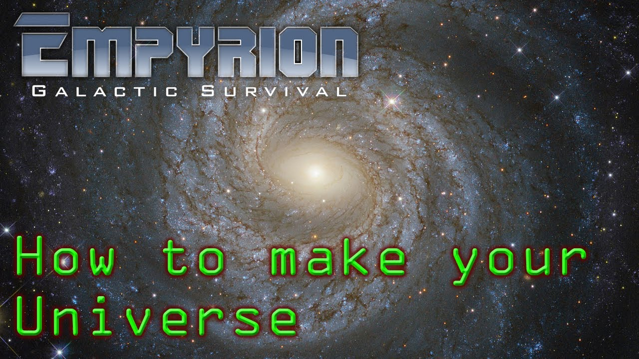 How to make your Universe in Empyrion