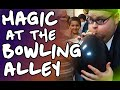 MAGIC at the BOWLING ALLEY