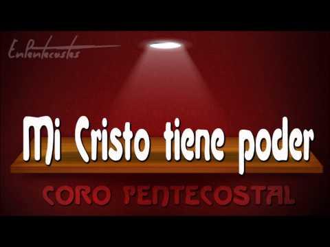 Mi Cristo tiene poder - CORO PENTECOSTAL (Harry Maldonado)