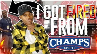 HOW I GOT FIRED FROM CHAMPS SPORTS + MY EXPERIENCE WORKING AT A SHOE STORE! *MUST WATCH*