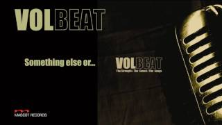 Order the album now: http://smarturl.it/VOLBEATMLG 'Something Else ...