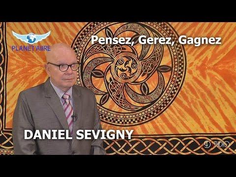 PENSEZ, GEREZ, GAGNEZ ! - Daniel SEVIGNY