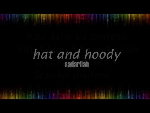HAT AND HOODY - SADARILAH (LYRIC)
