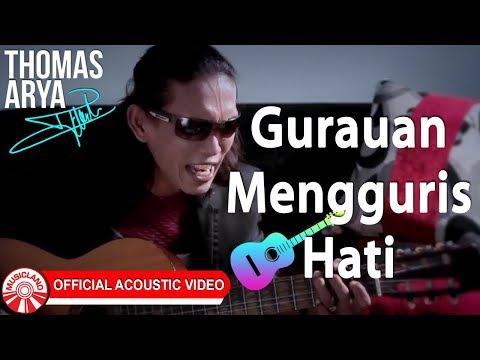 Free Download Thomas Arya - Gurauan Mengguris Hati [official Acoustic Video Hd] Mp3 dan Mp4