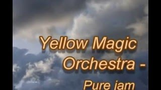 Watch Yellow Magic Orchestra Pure Jam video