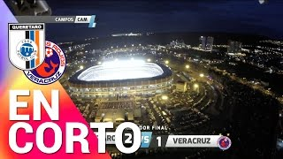 Resumen - Querétaro 2-1 Veracruz - 4tos de Final Liga MX