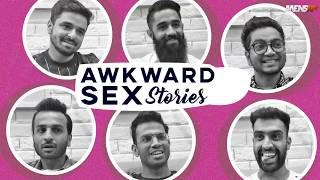 MensXP: Men Share Awkward Sex Stories | Super Awkward Sex Confessions