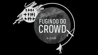 Fugindo do Crowd - O Filme