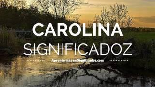 Carolina - Significado del Nombre Carolina ❤ ¿Que Significa?