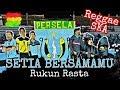 Setia Bersamamu - RUKUN RASTA (Untuk Saudaraku CURVA BOYS 1967 - LA Mania Persela Lamongan)