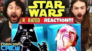 We Made STAR WARS R-RATED - REACTION!!!