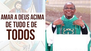 Baixar Amar a Deus acima de tudo e de todos -  Padre José Augusto (06/11/19)
