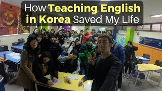 How TEACHING ENGLISH in Korea Saved My Life