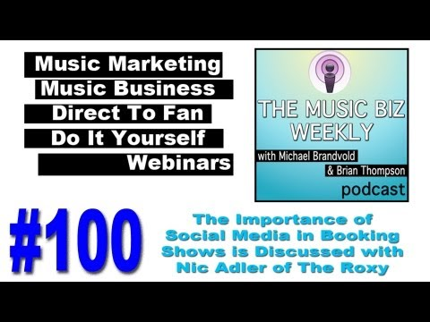 Episode #100 - Nic Adler of The Roxy Discusses the Importance of Social Media in Booking Shows