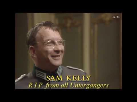 Sam Kelly RIP - an Unterganger's tribute